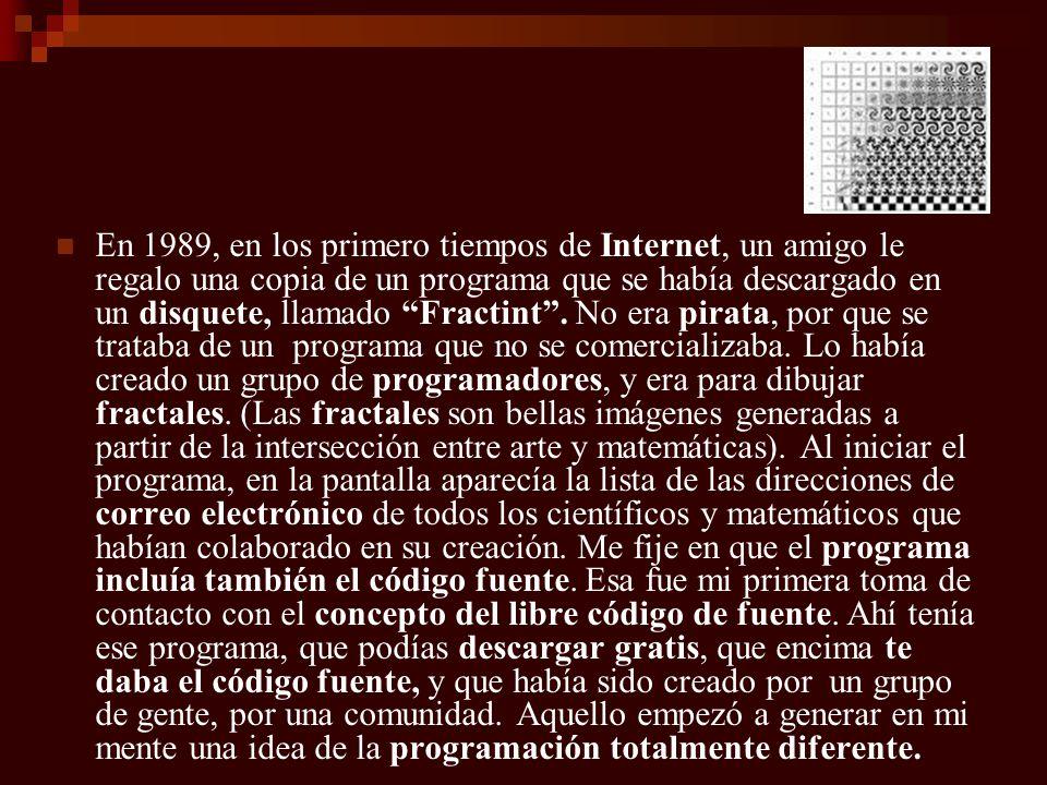 En 1989, en los primero tiempos de Internet, un amigo le regalo una copia de un programa que se había descargado en un disquete, llamado Fractint. No