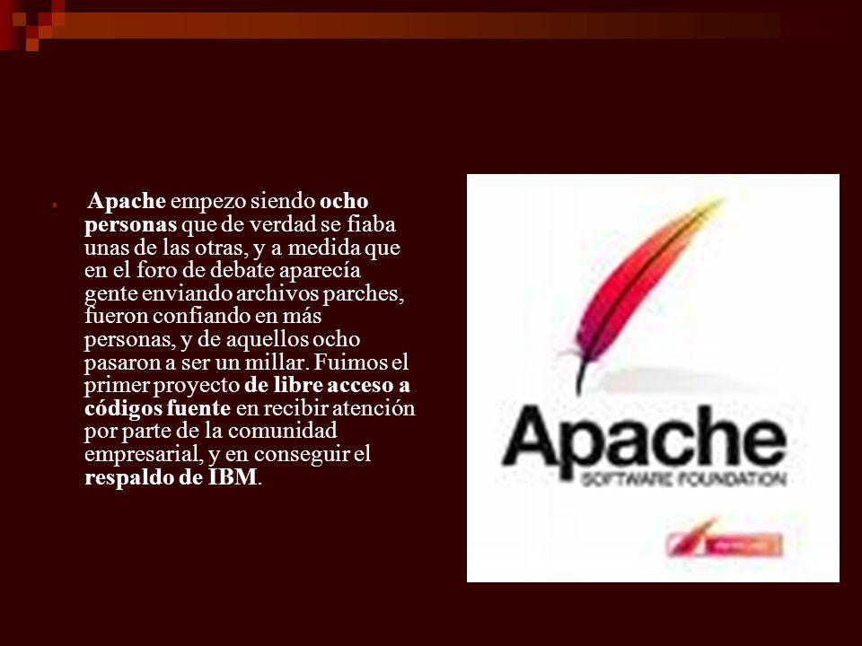 Apache empezo siendo ocho personas que de verdad se fiaba unas de las otras, y a medida que en el foro de debate aparecía gente enviando archivos parc