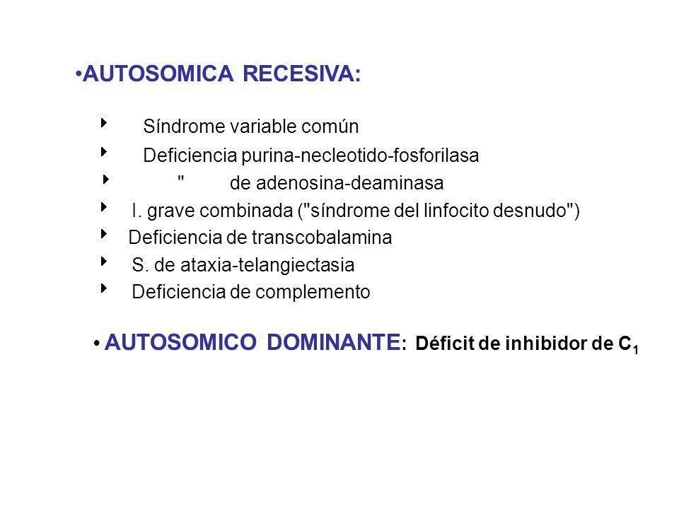 AUTOSOMICA RECESIVA: Síndrome variable común Deficiencia purina-necleotido-fosforilasa
