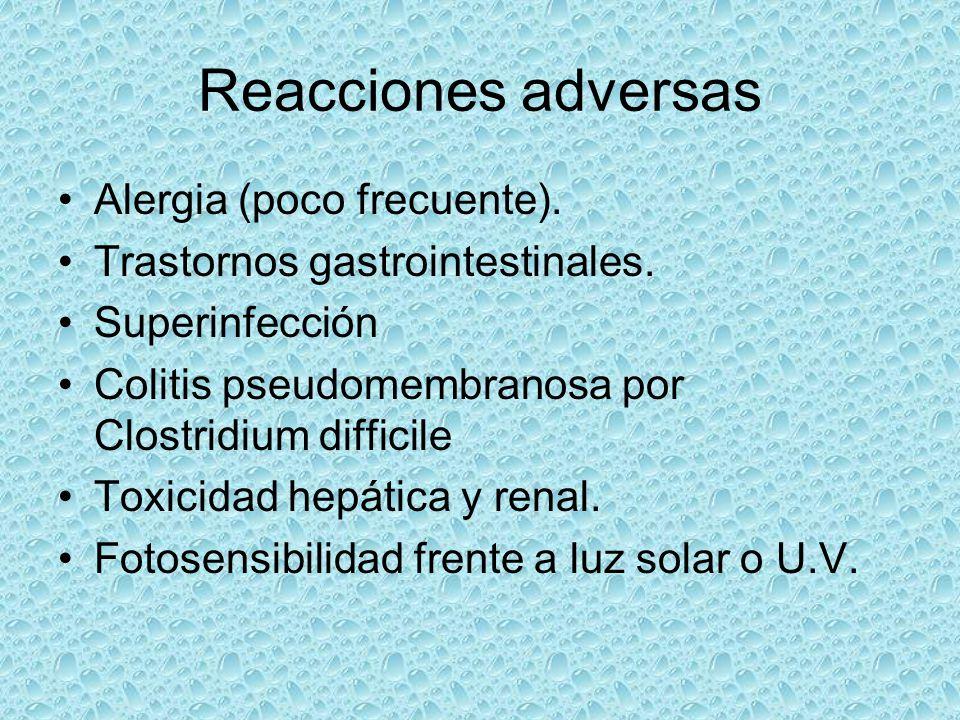 Reacciones adversas Alergia (poco frecuente). Trastornos gastrointestinales. Superinfección Colitis pseudomembranosa por Clostridium difficile Toxicid