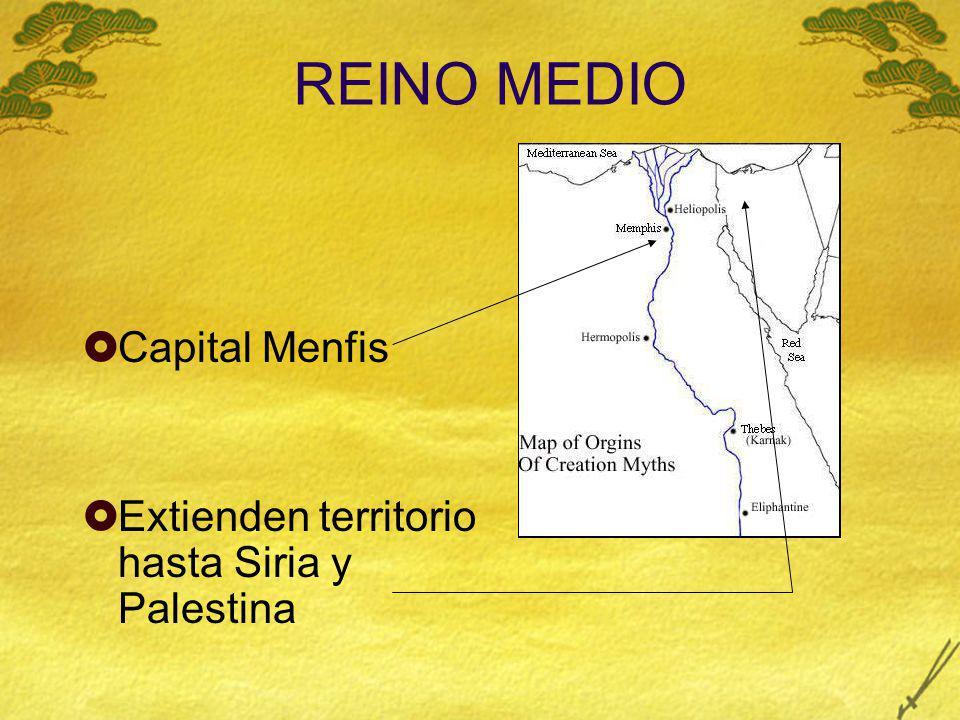 REINO MEDIO Capital Menfis Extienden territorio hasta Siria y Palestina