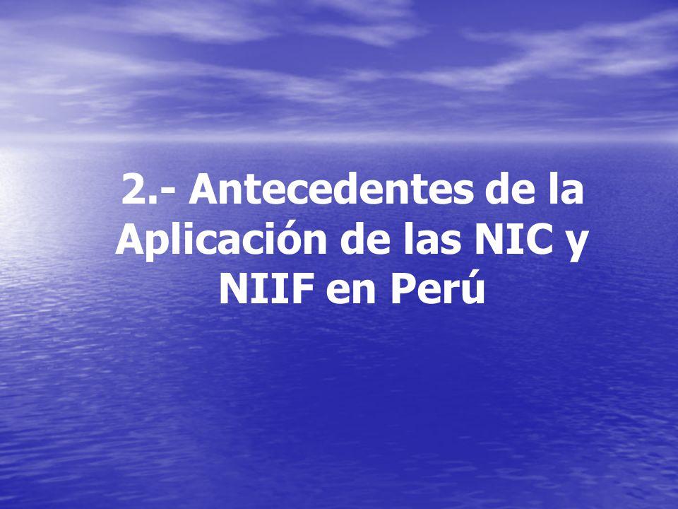 2.- Antecedentes de la Aplicación de las NIC y NIIF en Perú
