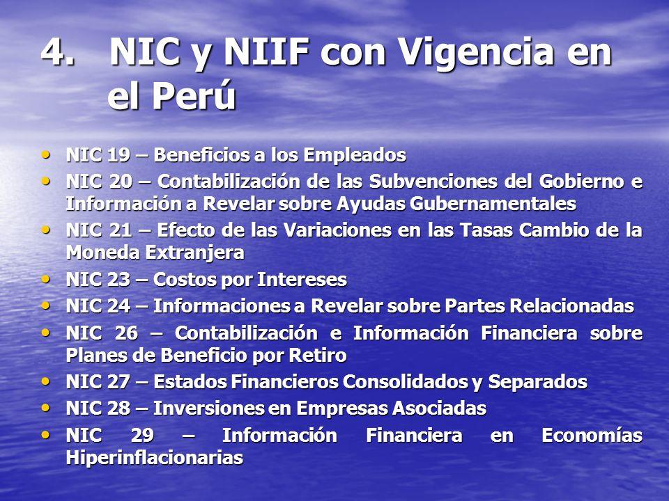 4. NIC y NIIF con Vigencia en el Perú NIC 19 – Beneficios a los Empleados NIC 19 – Beneficios a los Empleados NIC 20 – Contabilización de las Subvenci