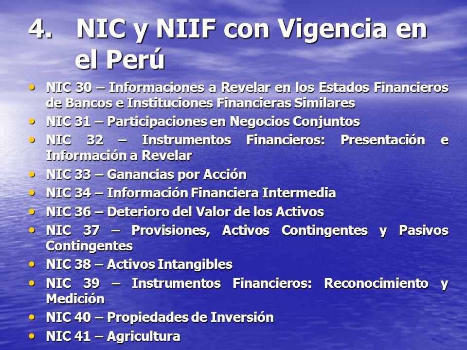 4. NIC y NIIF con Vigencia en el Perú NIC 30 – Informaciones a Revelar en los Estados Financieros de Bancos e Instituciones Financieras Similares NIC