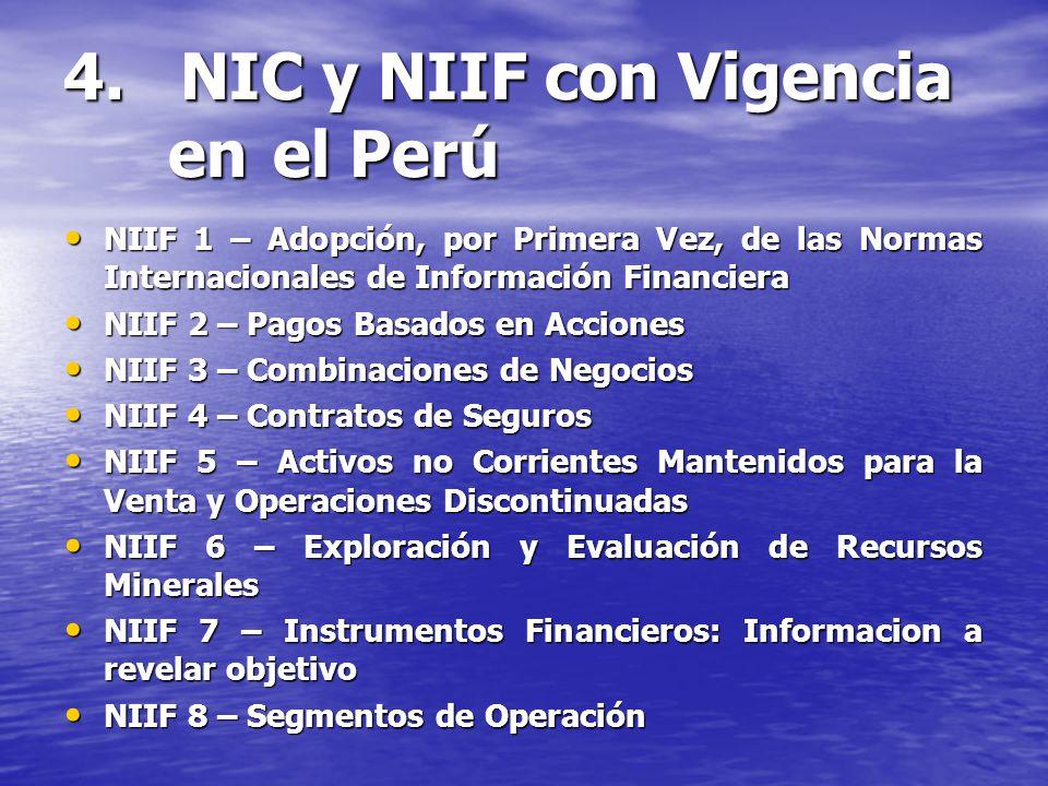 4. NIC y NIIF con Vigencia en el Perú NIIF 1 – Adopción, por Primera Vez, de las Normas Internacionales de Información Financiera NIIF 1 – Adopción, p