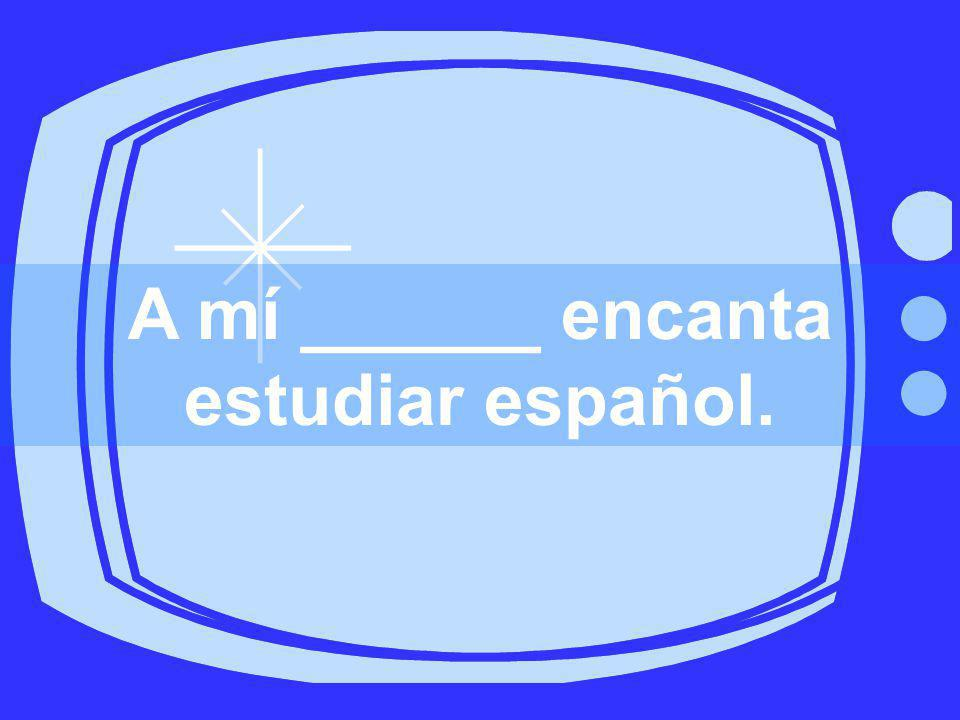A mí me _______ estudiar español.