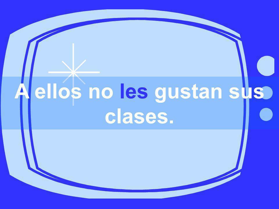 A ellos no _______ sus clases.