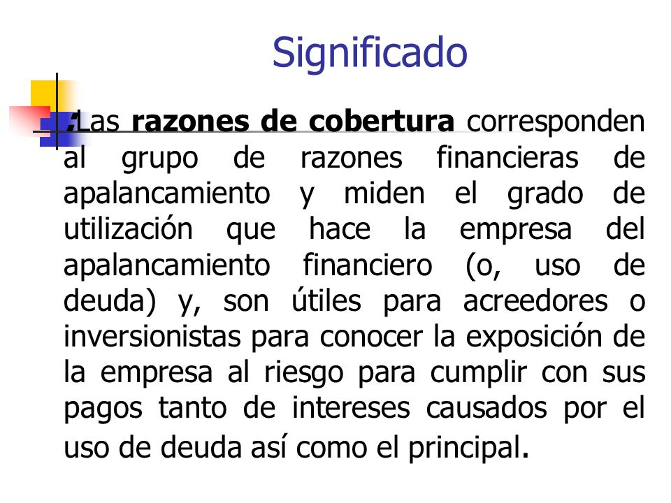 Señala la proporción en la cuál participan los acreedores sobre el valor total de la empresa.