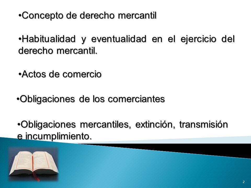 Habitualidad y eventualidad en el ejercicio del derecho mercantil.Habitualidad y eventualidad en el ejercicio del derecho mercantil. Obligaciones merc