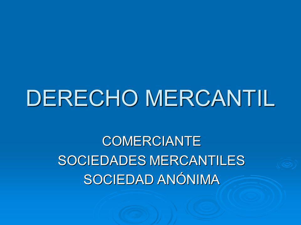 DERECHO MERCANTIL COMERCIANTE SOCIEDADES MERCANTILES SOCIEDAD ANÓNIMA