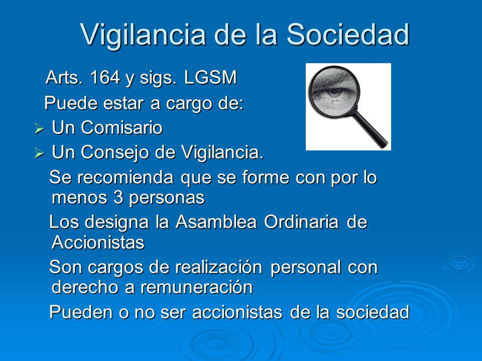 Vigilancia de la Sociedad Arts. 164 y sigs. LGSM Arts. 164 y sigs. LGSM Puede estar a cargo de: Puede estar a cargo de: Un Comisario Un Comisario Un C