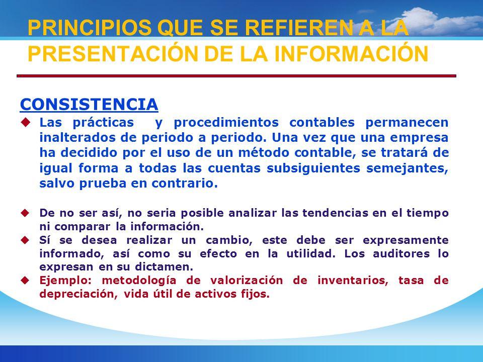 CONSISTENCIA Las prácticas y procedimientos contables permanecen inalterados de periodo a periodo.