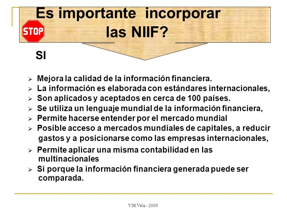 Es importante incorporar las NIIF.SI Mejora la calidad de la información financiera.