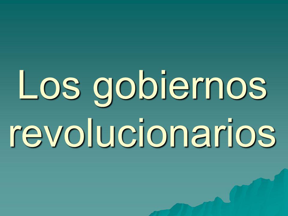 Los gobiernos revolucionarios