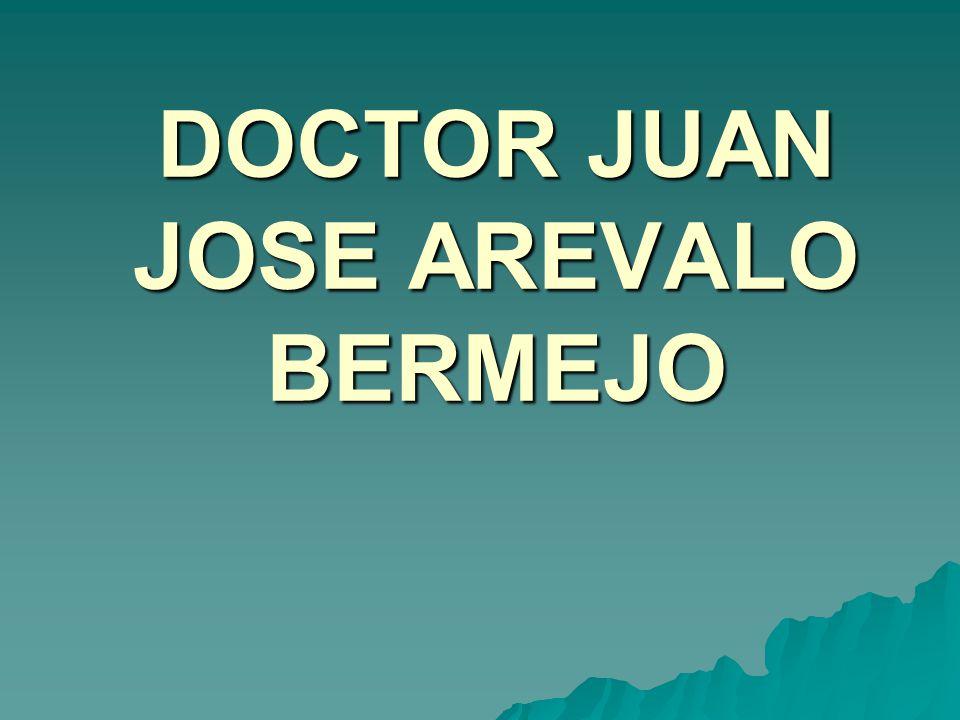 DOCTOR JUAN JOSE AREVALO BERMEJO