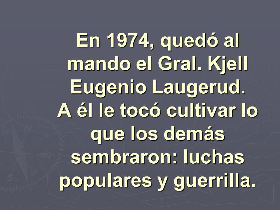 En 1974, quedó al mando el Gral. Kjell Eugenio Laugerud. A él le tocó cultivar lo que los demás sembraron: luchas populares y guerrilla.