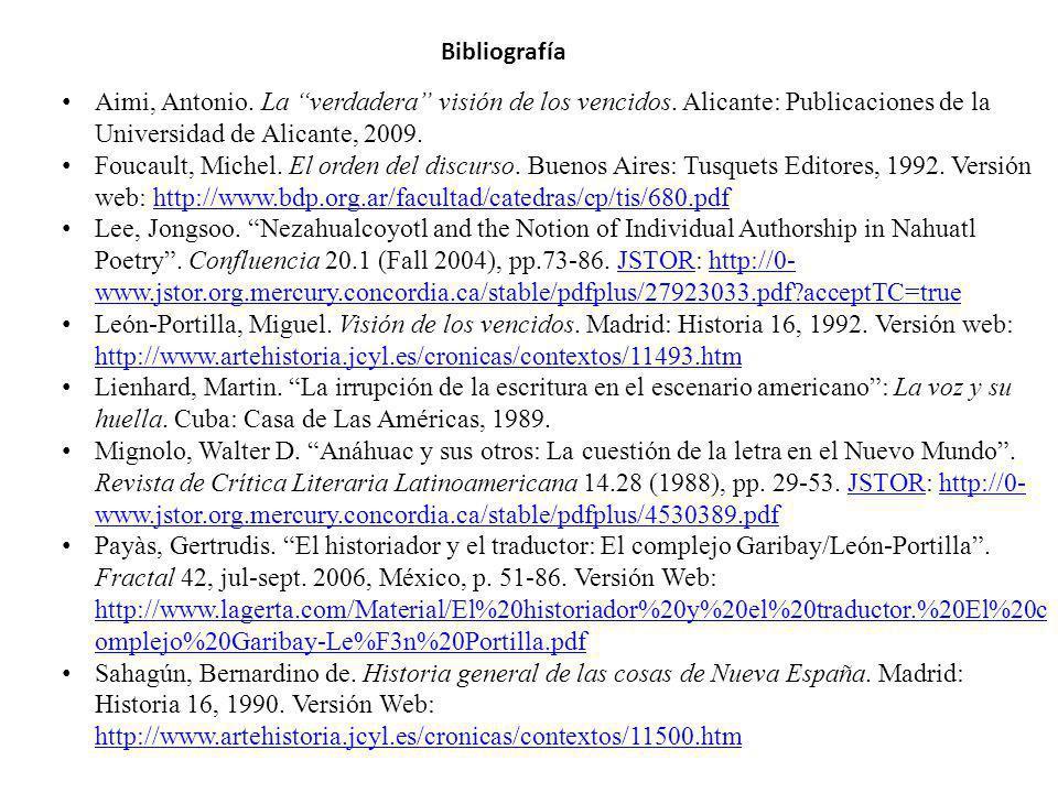 Aimi, Antonio. La verdadera visión de los vencidos. Alicante: Publicaciones de la Universidad de Alicante, 2009. Foucault, Michel. El orden del discur