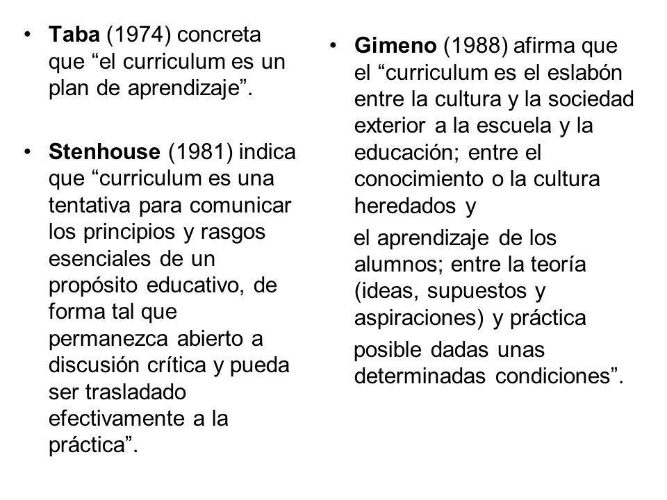 El curriculum es la expresión y concreción del plan cultural que una institución escolar hace realidad dentro de unas determinadas condiciones que matizan ese proyecto (Gimeno, 1988).