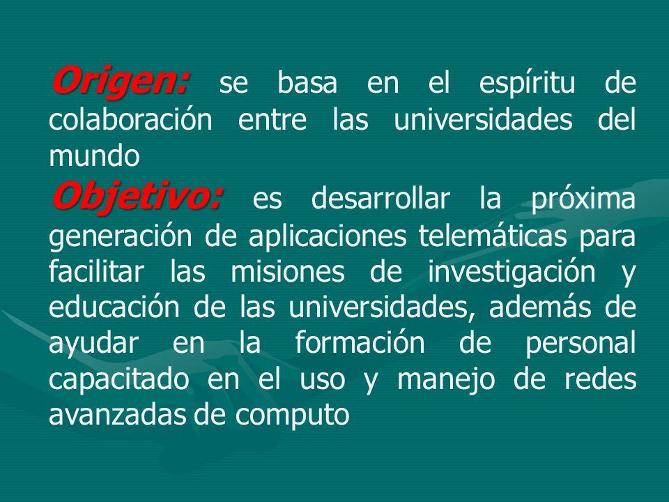 Origen: Origen: se basa en el espíritu de colaboración entre las universidades del mundo Objetivo: Objetivo: es desarrollar la próxima generación de a