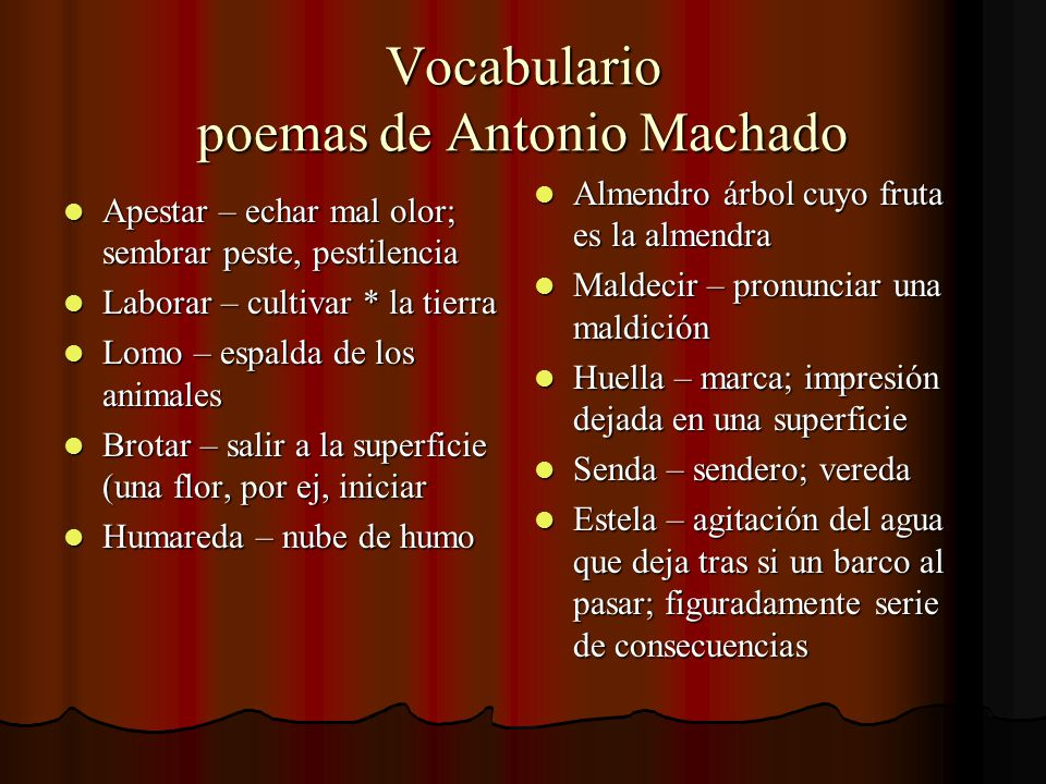 Vocabulario poemas de Antonio Machado Apestar – echar mal olor; sembrar peste, pestilencia Apestar – echar mal olor; sembrar peste, pestilencia Labora