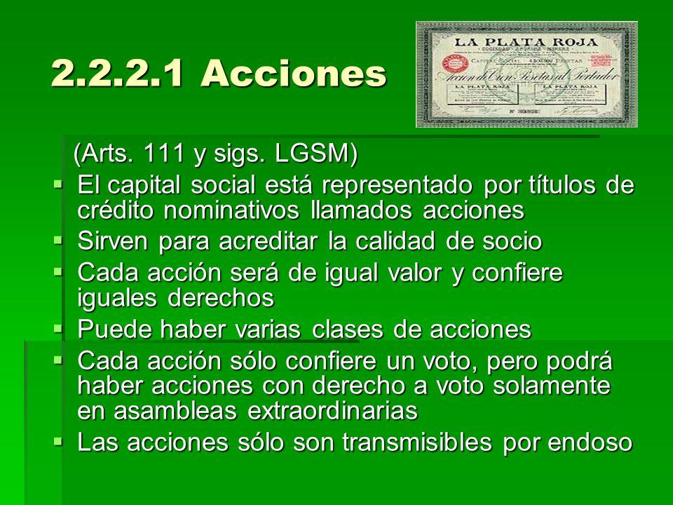 2.2.2.1 Acciones 2.2.2.1 Acciones (Arts. 111 y sigs. LGSM) (Arts. 111 y sigs. LGSM) El capital social está representado por títulos de crédito nominat