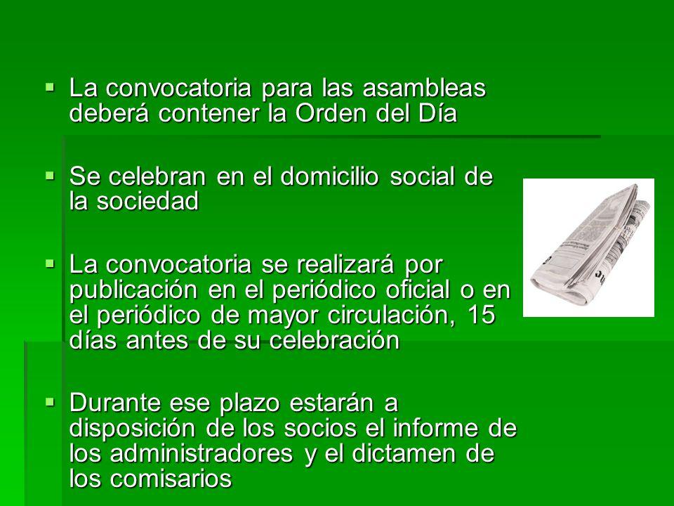 La convocatoria para las asambleas deberá contener la Orden del Día La convocatoria para las asambleas deberá contener la Orden del Día Se celebran en