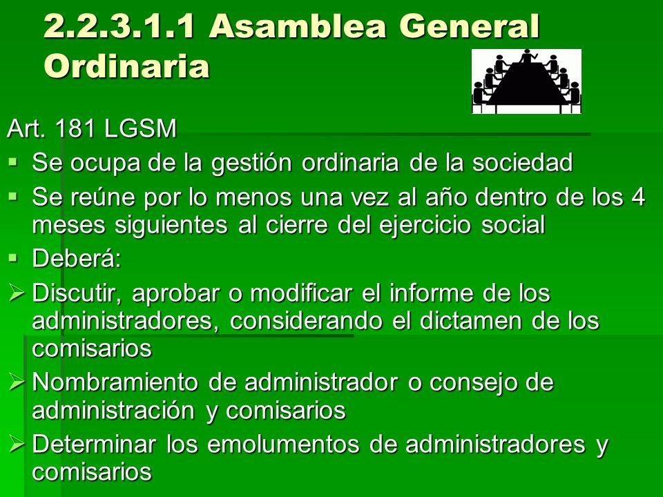 2.2.3.1.1 Asamblea General Ordinaria Art. 181 LGSM Se ocupa de la gestión ordinaria de la sociedad Se ocupa de la gestión ordinaria de la sociedad Se