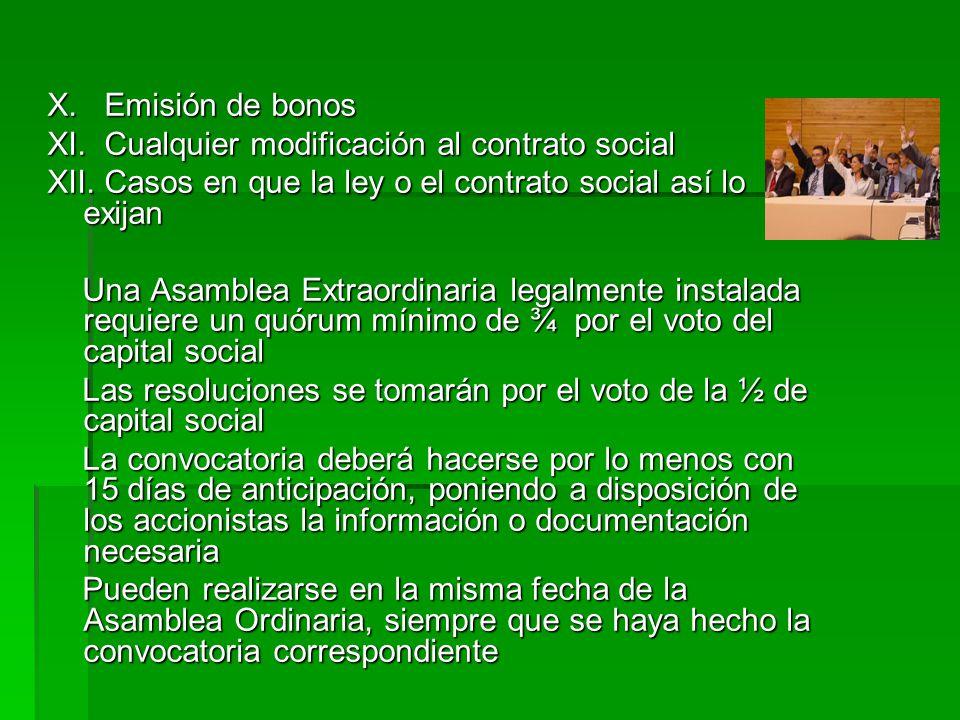 X. Emisión de bonos XI. Cualquier modificación al contrato social XII. Casos en que la ley o el contrato social así lo exijan Una Asamblea Extraordina