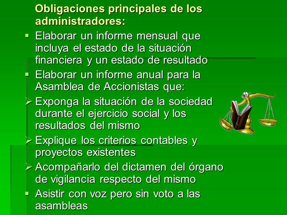 Obligaciones principales de los administradores: Obligaciones principales de los administradores: Elaborar un informe mensual que incluya el estado de