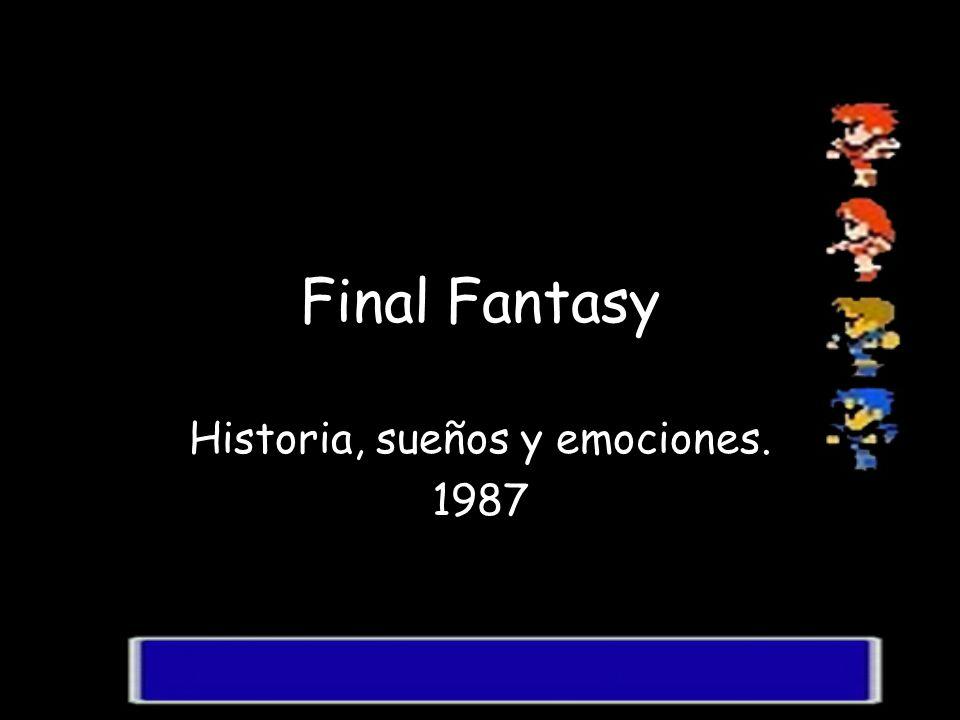 Final Fantasy Historia, sueños y emociones. 1987
