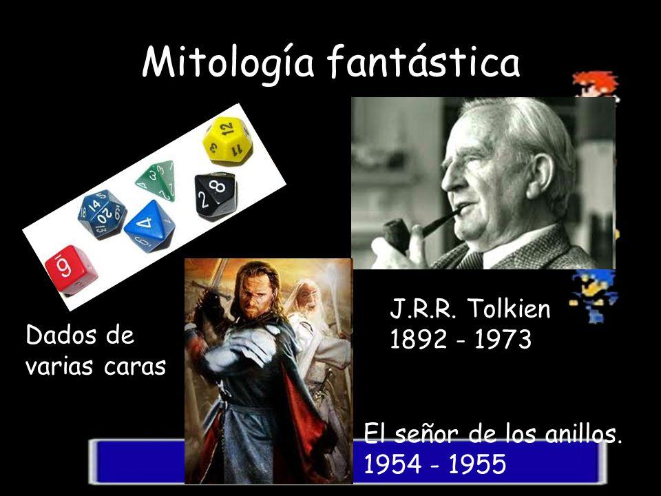 Mitología fantástica Dados de varias caras El señor de los anillos. 1954 - 1955 J.R.R. Tolkien 1892 - 1973