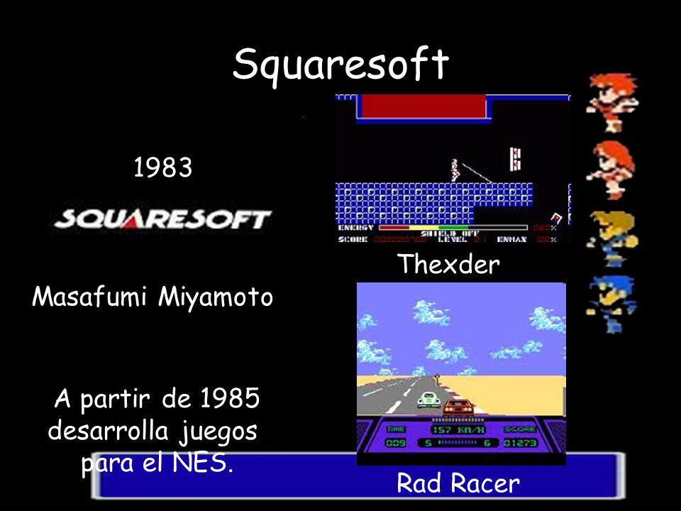 Squaresoft 1983 Masafumi Miyamoto A partir de 1985 desarrolla juegos para el NES. Thexder Rad Racer