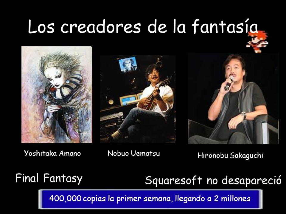 Los creadores de la fantasía Yoshitaka AmanoNobuo Uematsu Hironobu Sakaguchi 400,000 copias la primer semana, llegando a 2 millones Final Fantasy Squa