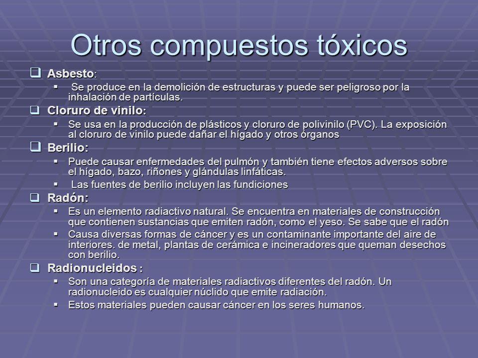 Otros compuestos tóxicos Asbesto : Asbesto : Se produce en la demolición de estructuras y puede ser peligroso por la inhalación de partículas.