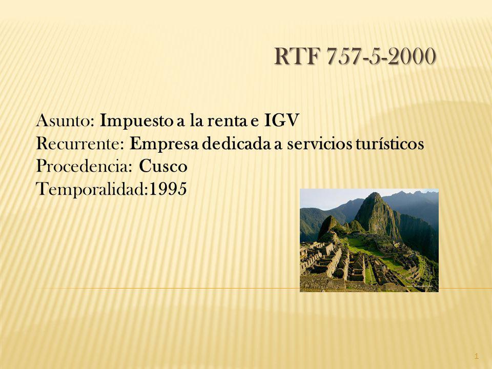 RTF 757-5-2000 Asunto: Impuesto a la renta e IGV Recurrente: Empresa dedicada a servicios turísticos Procedencia: Cusco Temporalidad:1995 1