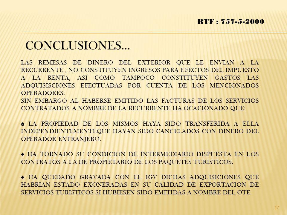 CONCLUSIONES… RTF : 757-5-2000 LAS REMESAS DE DINERO DEL EXTERIOR QUE LE ENVIAN A LA RECURRENTE, NO CONSTITUYEN INGRESOS PARA EFECTOS DEL IMPUESTO A L