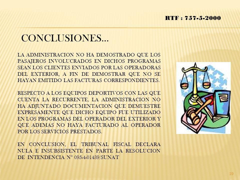 CONCLUSIONES… RTF : 757-5-2000 LA ADMINISTRACION NO HA DEMOSTRADO QUE LOS PASAJEROS INVOLUCRADOS EN DICHOS PROGRAMAS SEAN LOS CLIENTES ENVIADOS POR LA