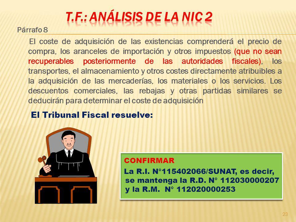 Párrafo 8 El coste de adquisición de las existencias comprenderá el precio de compra, los aranceles de importación y otros impuestos (que no sean recu