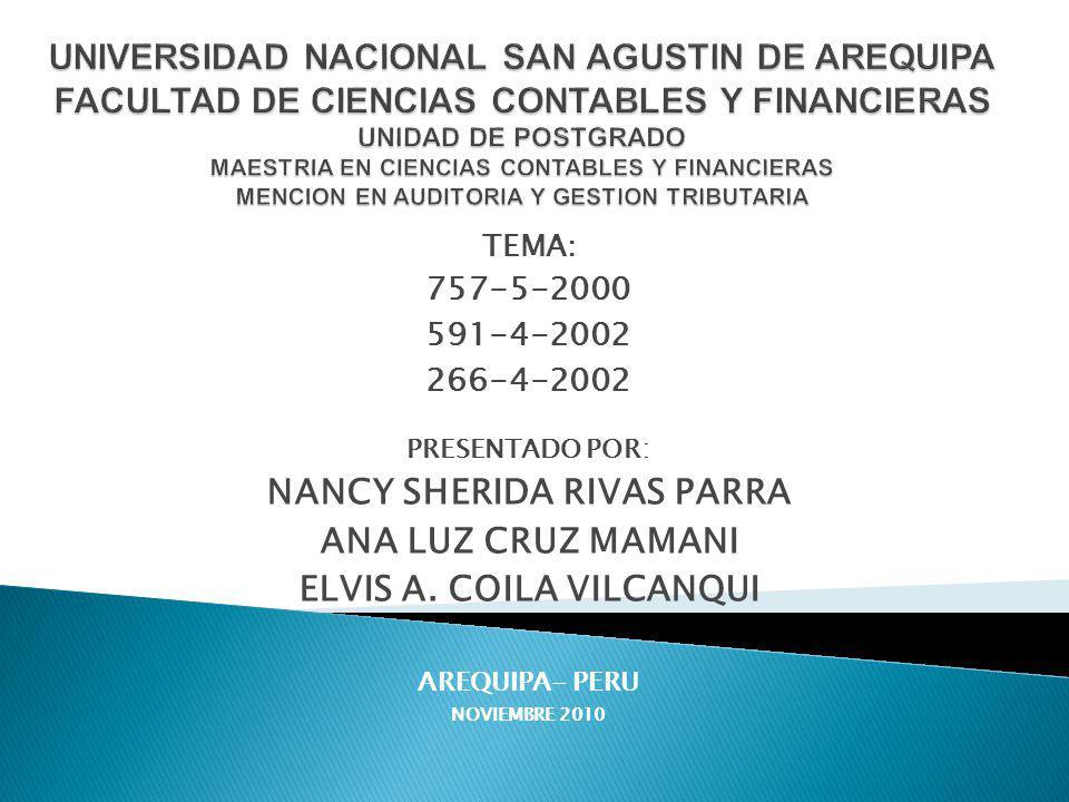 TEMA: 757-5-2000 591-4-2002 266-4-2002 PRESENTADO POR: NANCY SHERIDA RIVAS PARRA ANA LUZ CRUZ MAMANI ELVIS A. COILA VILCANQUI AREQUIPA- PERU NOVIEMBRE