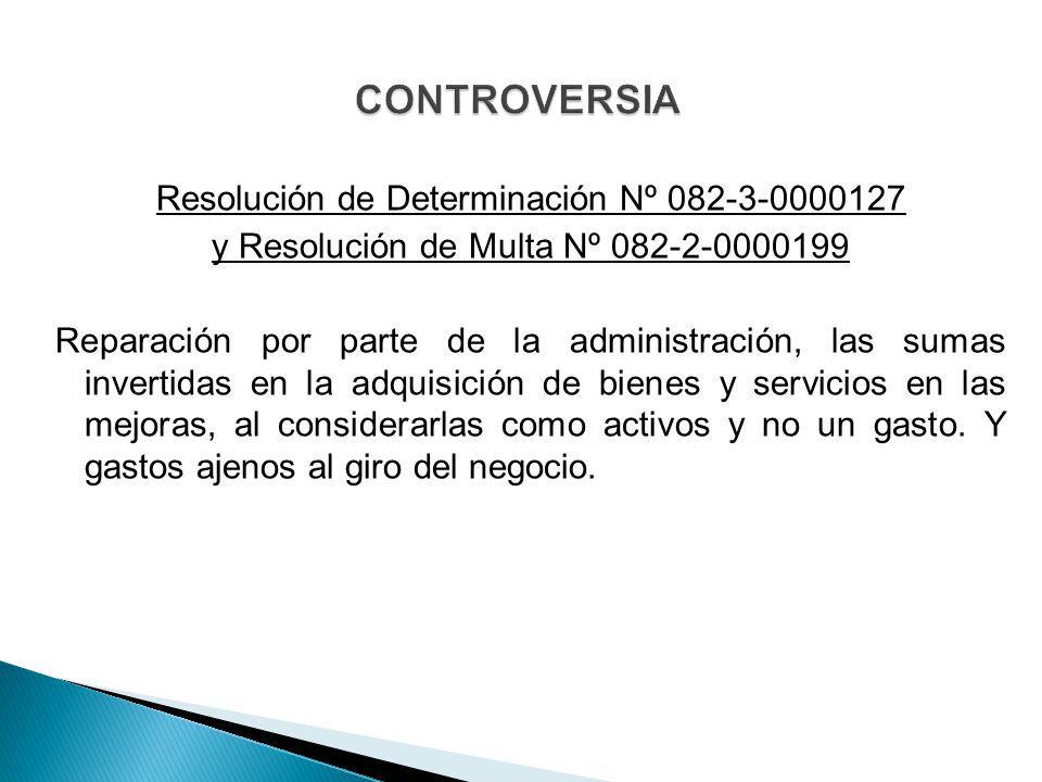 Resolución de Determinación Nº 082-3-0000127 y Resolución de Multa Nº 082-2-0000199 Reparación por parte de la administración, las sumas invertidas en