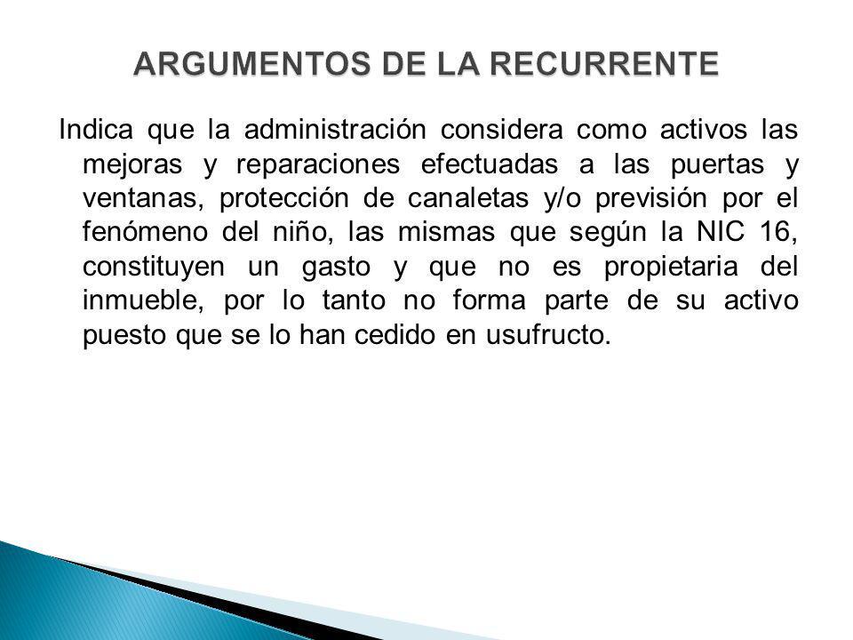Indica que la administración considera como activos las mejoras y reparaciones efectuadas a las puertas y ventanas, protección de canaletas y/o previs