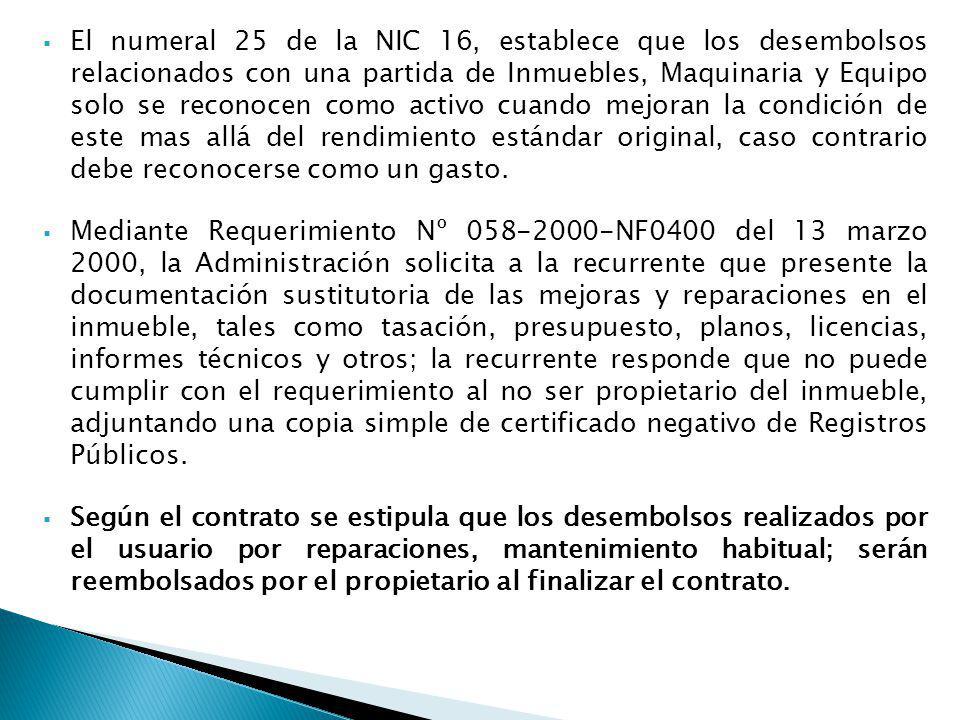 El numeral 25 de la NIC 16, establece que los desembolsos relacionados con una partida de Inmuebles, Maquinaria y Equipo solo se reconocen como activo