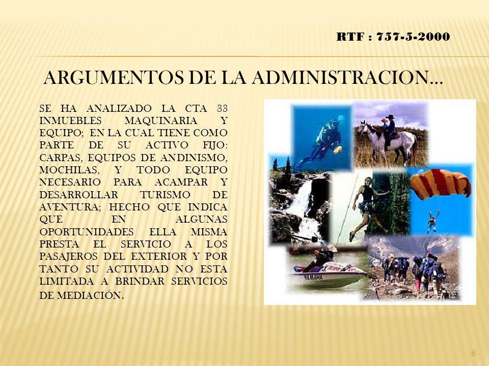 ARGUMENTOS DE LA ADMINISTRACION… RTF : 757-5-2000 SE HA ANALIZADO LA CTA 33 INMUEBLES MAQUINARIA Y EQUIPO; EN LA CUAL TIENE COMO PARTE DE SU ACTIVO FI