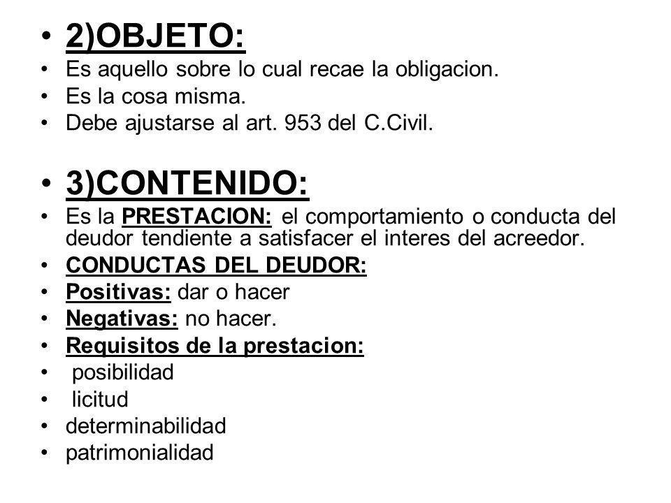 4)VINCULO: Poder juridico del acreedor respecto al deudor- -Sujecion juridica del deudor respecto al acreedor (a ciertos poderes del mismo).