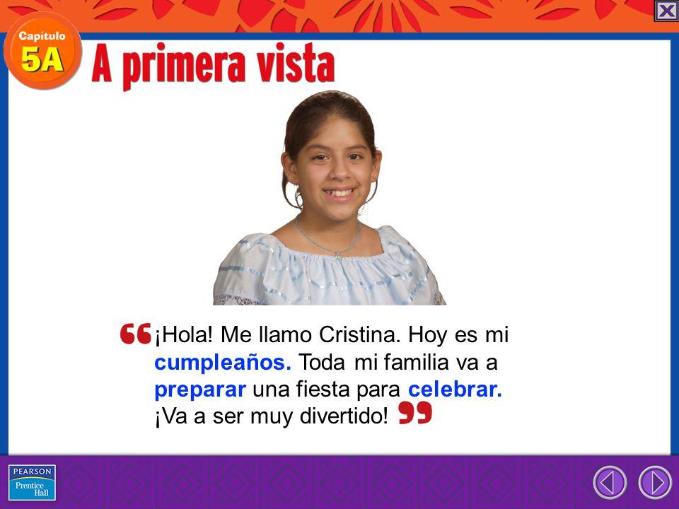 ¡Hola.Me llamo Cristina. Hoy es mi cumpleaños.