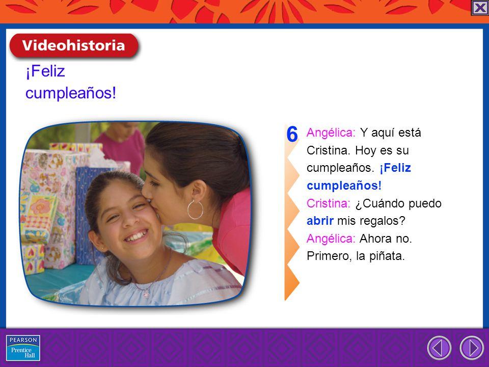 ¡Feliz cumpleaños.Angélica: Y aquí está Cristina.