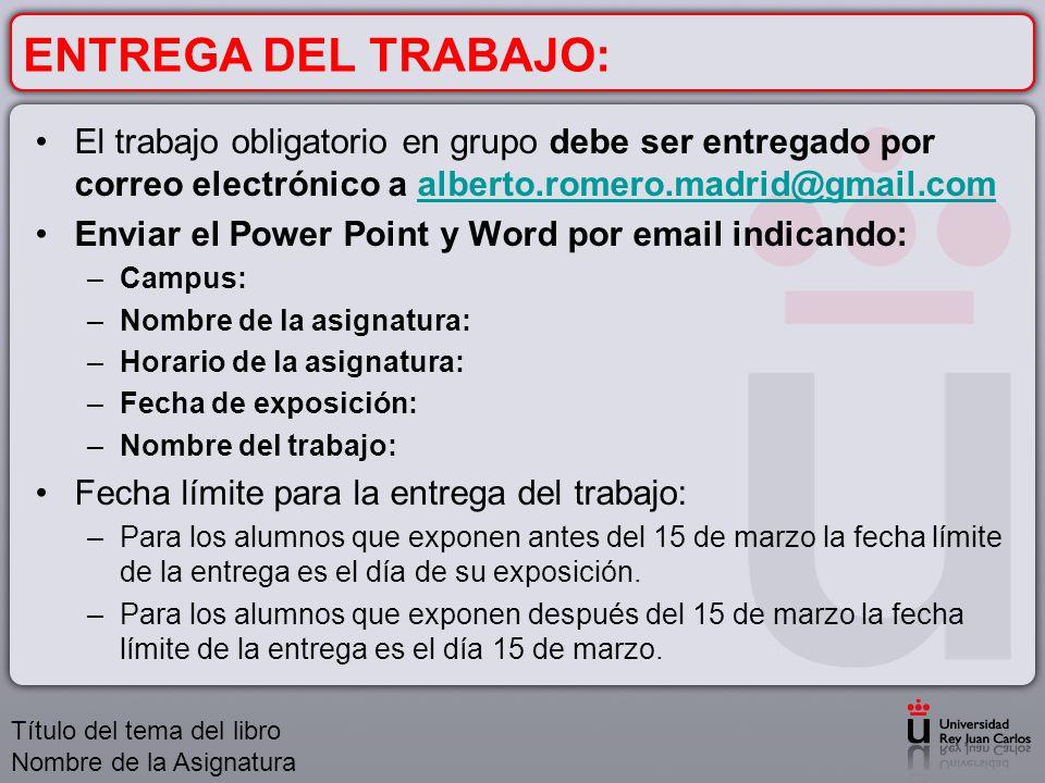 ENTREGA DEL TRABAJO: El trabajo obligatorio en grupo debe ser entregado por correo electrónico a alberto.romero.madrid@gmail.comalberto.romero.madrid@