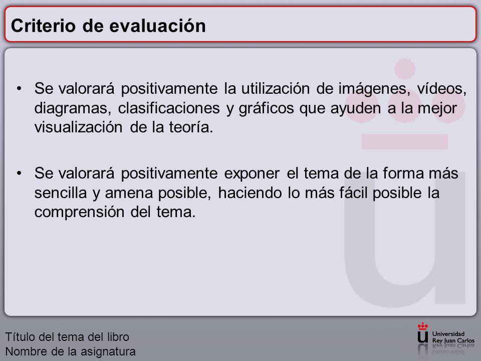 Criterio de evaluación Se valorará positivamente la utilización de imágenes, vídeos, diagramas, clasificaciones y gráficos que ayuden a la mejor visua