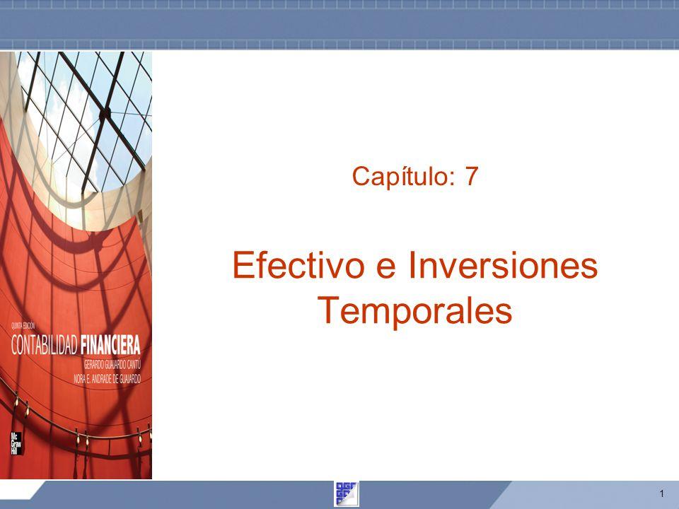 1 Capítulo: 7 Efectivo e Inversiones Temporales
