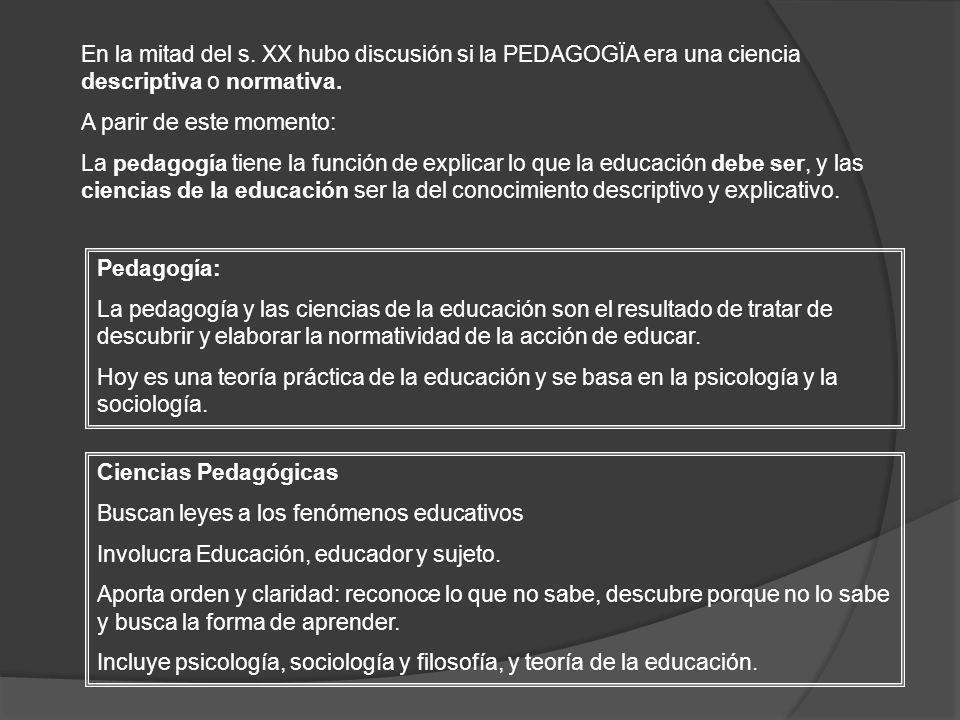 Pedagogía: La pedagogía y las ciencias de la educación son el resultado de tratar de descubrir y elaborar la normatividad de la acción de educar. Hoy